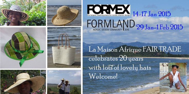 Welcome to La Maison Afrique FAIR TRADE stand at Formex 14-17 Jan 2015. We will exhibit lots of lovely hats!