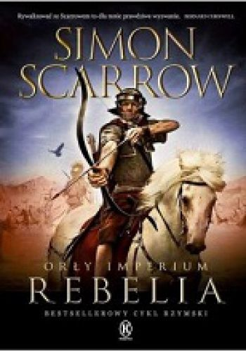 Orły Imperium: Rebelia - Simon Scarrow (224284) - Lubimyczytać.pl