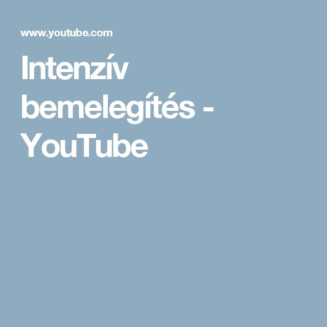 Intenzív bemelegítés - YouTube