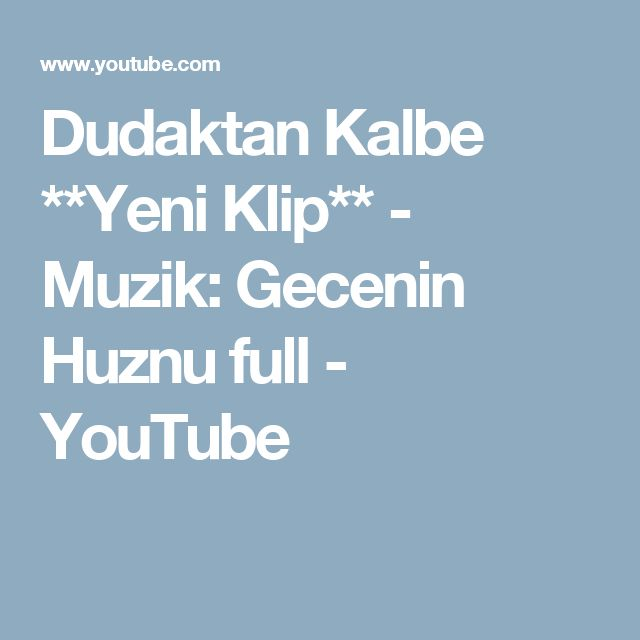 Dudaktan Kalbe **Yeni Klip** - Muzik: Gecenin Huznu full - YouTube