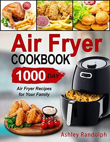 air fryer cookbook 1000 day air fryer recipes for your