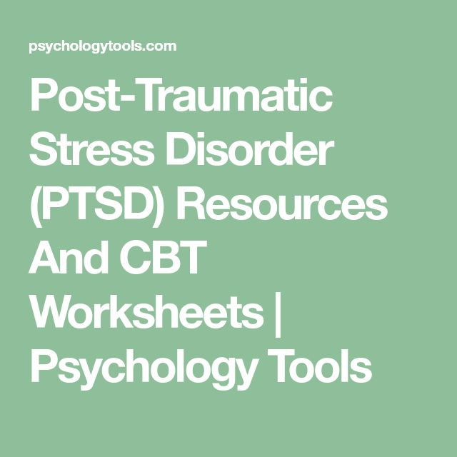Post-Traumatic Stress Disorder (PTSD) Resources And CBT Worksheets | Psychology Tools