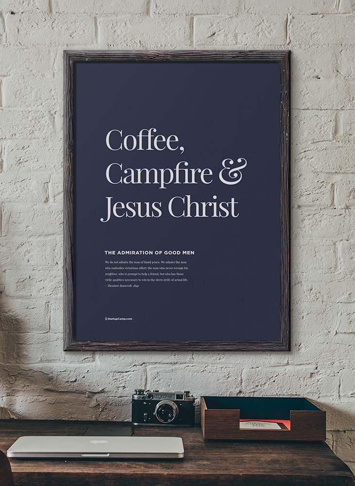 Coffee, Campfire, & Jesus Christ. Love it!