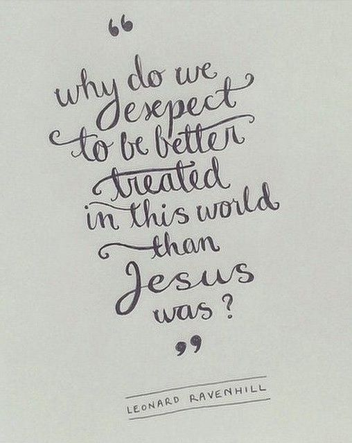 """John 15:18 """"If the world hates you, remember that it hated me first."""""""