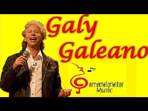 GALY GALIANO MIX - Lo mejor de su Música (Ranchera y Romántica) (Comandonat®r Music) - YouTube