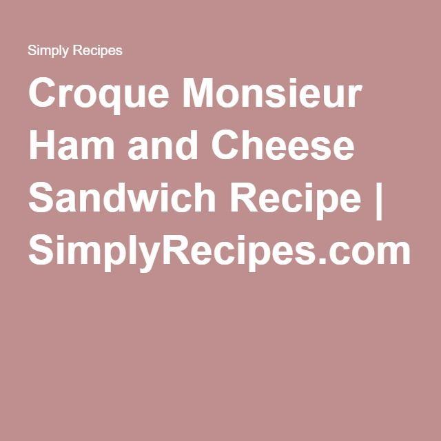 Croque Monsieur Ham and Cheese Sandwich Recipe | SimplyRecipes.com
