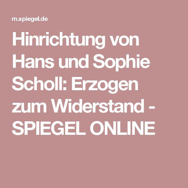 Hinrichtung von Hans und Sophie Scholl: Erzogen zum Widerstand - SPIEGEL ONLINE