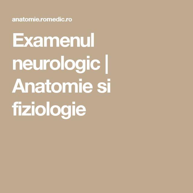 Examenul neurologic | Anatomie si fiziologie