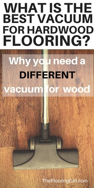 What is the best type of vacuum for hardwood floors.  Did you know you usually need a DIFFERENT vacuum for hardwood floors than for carpet?