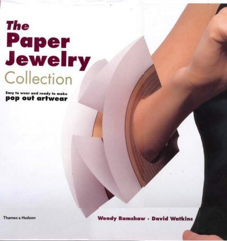 The Paper Jewelry Collection: Easy to wear and ready to make pop out artwear: High-Fashion Necklaces, Earrings, Bracelets, Rings and Pins by Wendy Ramshaw et al., http://www.amazon.co.uk/dp/0500510199/ref=cm_sw_r_pi_dp_ju2Atb097V52E