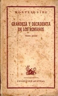 Grandeza y decadencia de los romanos / Montesquieu. Edición:4ª ed. Editorial:Madrid : Espasa-Calpe, 1962. Descripción física:159 p. ; 18 cm.
