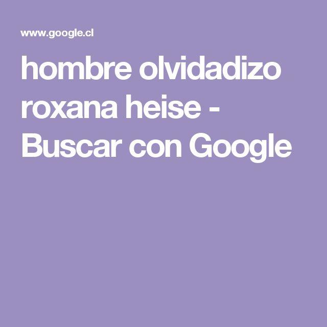 hombre olvidadizo roxana heise - Buscar con Google
