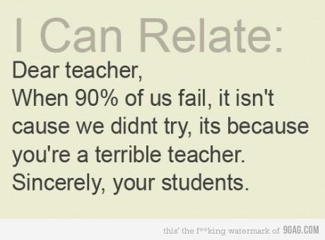 Really.  You need to teach better.: Math Teacher, Colleges, Student, Best Teacher Ever, Nur Schools, Nursing Schools, Funny Stuff, Chemistry Teacher, True Stories