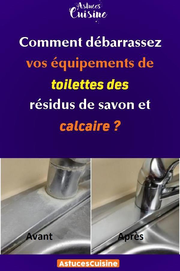 Comment Debarrassez Vos Equipements De Toilettes Des Residus De