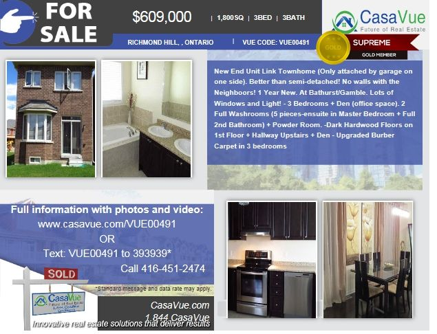 #HomeForSale 1800 SqFt 3-bed 3-bath $609,000 #RichmondHill #Toronto #Ontario #realestate More:http://bit.ly/11vmy0h  Elem:416-451-2474  New End Unit Link Townhome (Only attached by garage on one side). Better than semi-detached! No walls with the Neighboors! 1 Year New. At Bathurst/Gamble. Lots of Windows and Light! - 3 Bedrooms + Den (office space). 2 Full Washrooms (5 pieces-ensuite in Master Bedroom + Full
