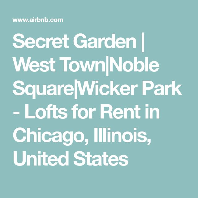 Secret Garden | West Town|Noble Square|Wicker Park - Lofts for Rent in Chicago, Illinois, United States