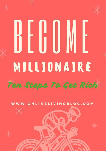 How To Become A Millionaire? How to get rich by age 30? How I make money and become a Millionaire? Work from home or make money online doen't matter, just become rich, wealthy and famous.