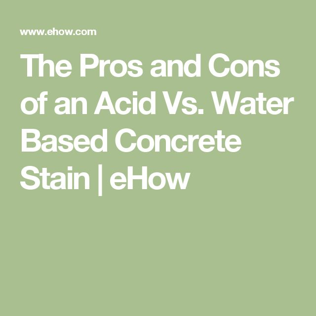 The Pros and Cons of an Acid Vs. Water Based Concrete Stain | eHow