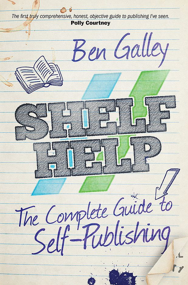 The Complete Guide to Self-Publishing by Ben Galley, edited by Kevin Booth for Poble Sec Books.