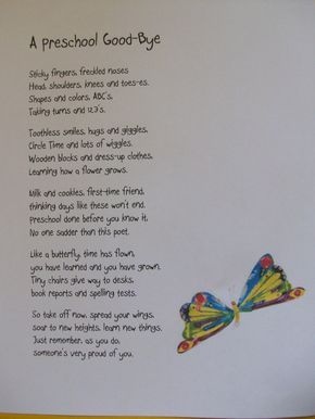 Preschool Poem--End of year   awww perfect graduation speech for my kiddies. <3 It's going to be very hard to read this to them.