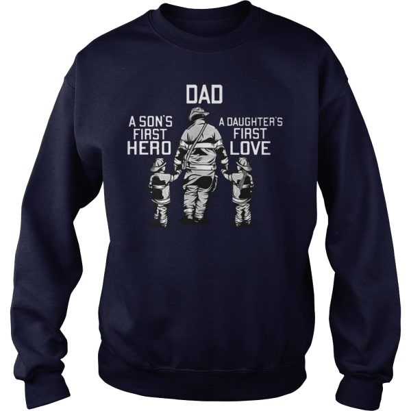 8e6e9c37 Dad a son's first hero a daughter's first love shirt #Trend #Picture  #Present #tshirt #photos