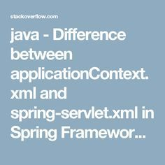 java - Difference between applicationContext.xml and spring-servlet.xml in Spring Framework - Stack Overflow