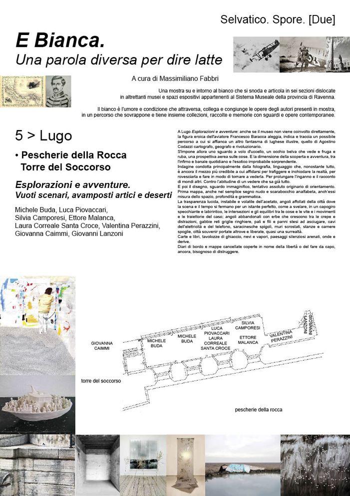 Lugo/Pescherie della Rocca/Esplorazioni e avventure. Vuoti scenari, avamposti artici e deserti