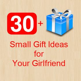 Small Gift Ideas for Girlfriend: 30+ Inexpensive Small Gift Ideas for Your Girlfriend. Great for her birthday and Christmas present.
