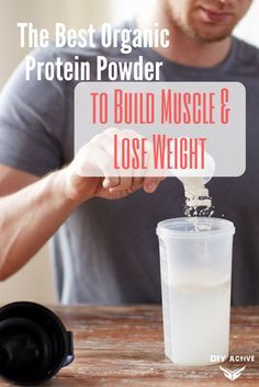 The Best Organic Protein Powder to Build Muscle & Lose Weight via @DIYActiveHQ #weight #muscle #supplements