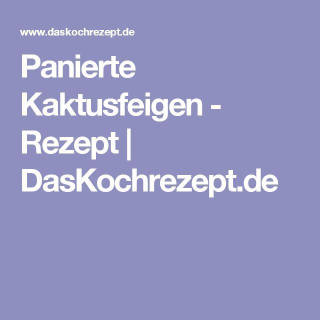 Panierte Kaktusfeigen - Rezept | DasKochrezept.de