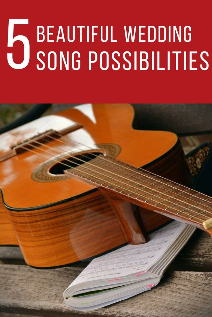 5 Beautiful Wedding Song Possibilities
