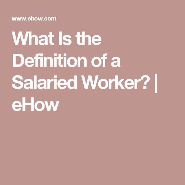 What Is the Definition of a Salaried Worker?   eHow