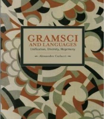 Gramsci And Languages: Unification Diversity Hegemony PDF