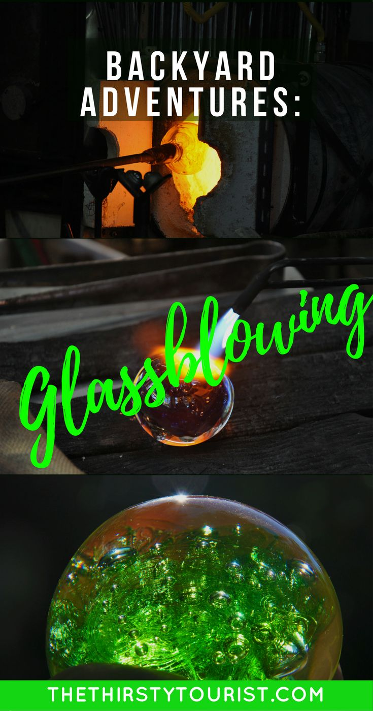 Budget Backyard Adventures: Glassblowing... Be sure to follow The Thirsty Tourist for our best budget Backyard Adventures!