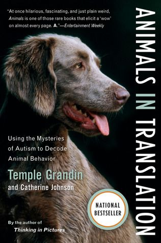 Animals in Translation: Using the Mysteries of Autism to Decode Animal Behavior  by Temple Grandin