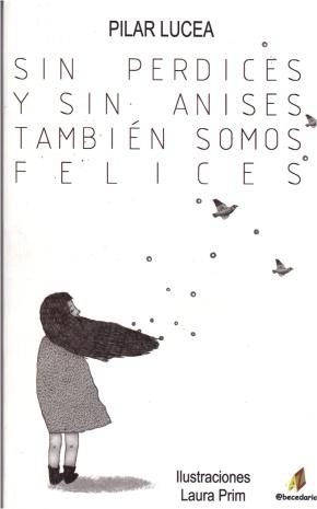 """Libro de poesías infantiles """"Sin perdices y sin anises también somos felices"""". Educación emocional. Escritora del libro: Pilar Lucea."""