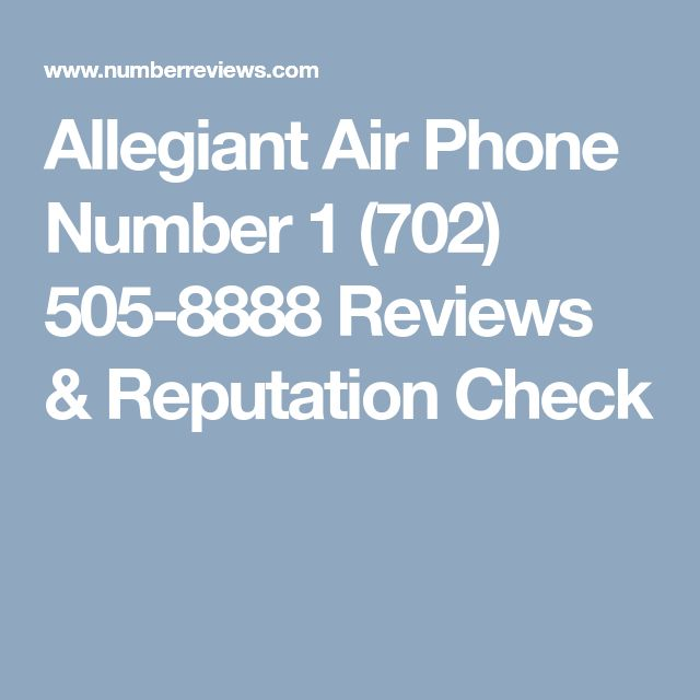 Allegiant Air Phone Number 1 (702) 505-8888 Reviews & Reputation Check