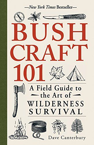 Bushcraft 101: A Field Guide to the Art of Wilderness Survival. #Best Seller in Safety & First Aid