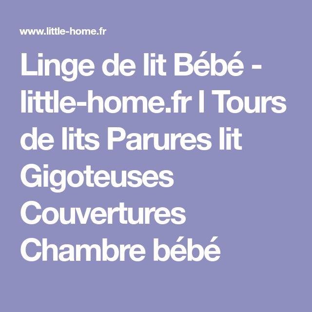 Linge de lit Bébé - little-home.fr l Tours de lits Parures lit Gigoteuses Couvertures Chambre bébé