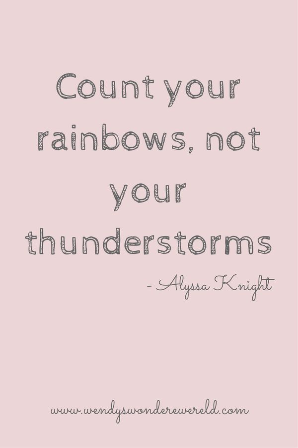 Count your rainbows - quote - gratitude - dankbaarheid - Wendy's Wondere Wereld