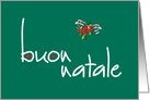 Buon Natale Merry Christmas in Italian with Bright Holly Berries Card by Che Bella Nota