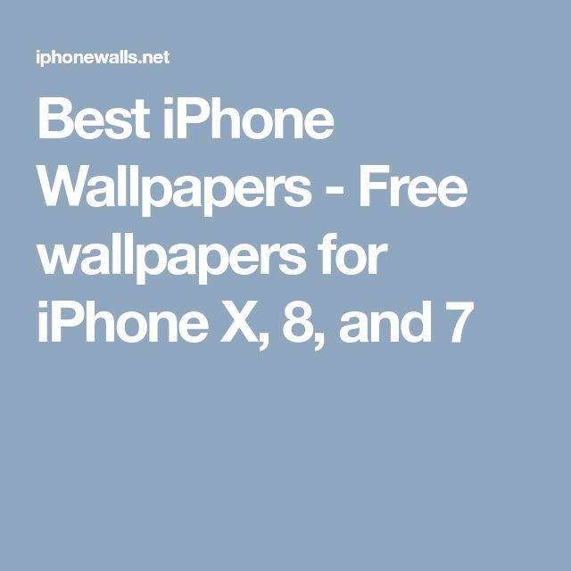 Best iPhone Wallpapers - Free wallpapers for iPhone X, 8, and 7
