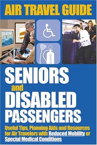 Air Travel Guide for Seniors and Disabled Passengers - http://mylastminutevacations.com/air-travel-guide-for-seniors-and-disabled-passengers/