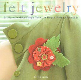 I just entered the @FaveCrafts Felt Jewelry #Giveaway!: Crafts Books, Crafts Ideas, Felt Crafts, Felt Beautiful, Teresa Searl, Felt Jewelry, Felt Techniques, Felt Flowers, Simple Felt