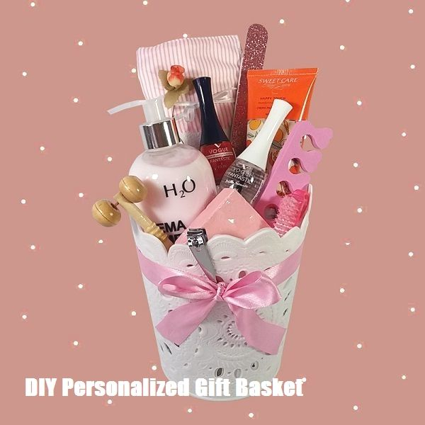 Diy Personalized Gift Basket For Anyone Girlfriend Kids Mom Etc