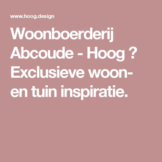 Woonboerderij Abcoude - Hoog ■ Exclusieve woon- en tuin inspiratie.
