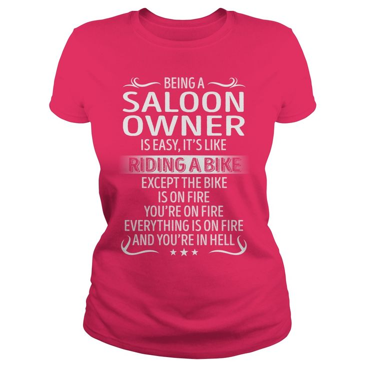 Being a Saloon Owner like Riding a Bike Job Shirts #gift #ideas #Popular #Everything #Videos #Shop #Animals #pets #Architecture #Art #Cars #motorcycles #Celebrities #DIY #crafts #Design #Education #Entertainment #Food #drink #Gardening #Geek #Hair #beauty #Health #fitness #History #Holidays #events #Home decor #Humor #Illustrations #posters #Kids #parenting #Men #Outdoors #Photography #Products #Quotes #Science #nature #Sports #Tattoos #Technology #Travel #Weddings #Women