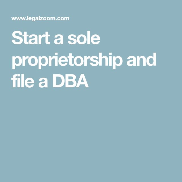 Start a sole proprietorship and file a DBA