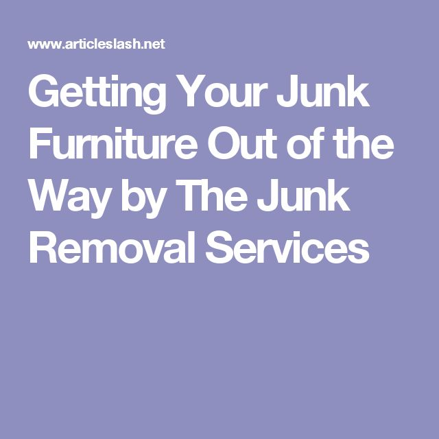 Getting Your Junk Furniture Out of the Way by The Junk Removal Services