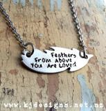Feather Pendant ... Feathers from above You are loved x  http://www.kjdesigns.net.nz/product/1416891